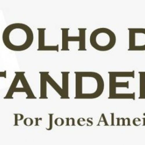 Confira coluna 'Olho de Tandera' por Jones Almeida