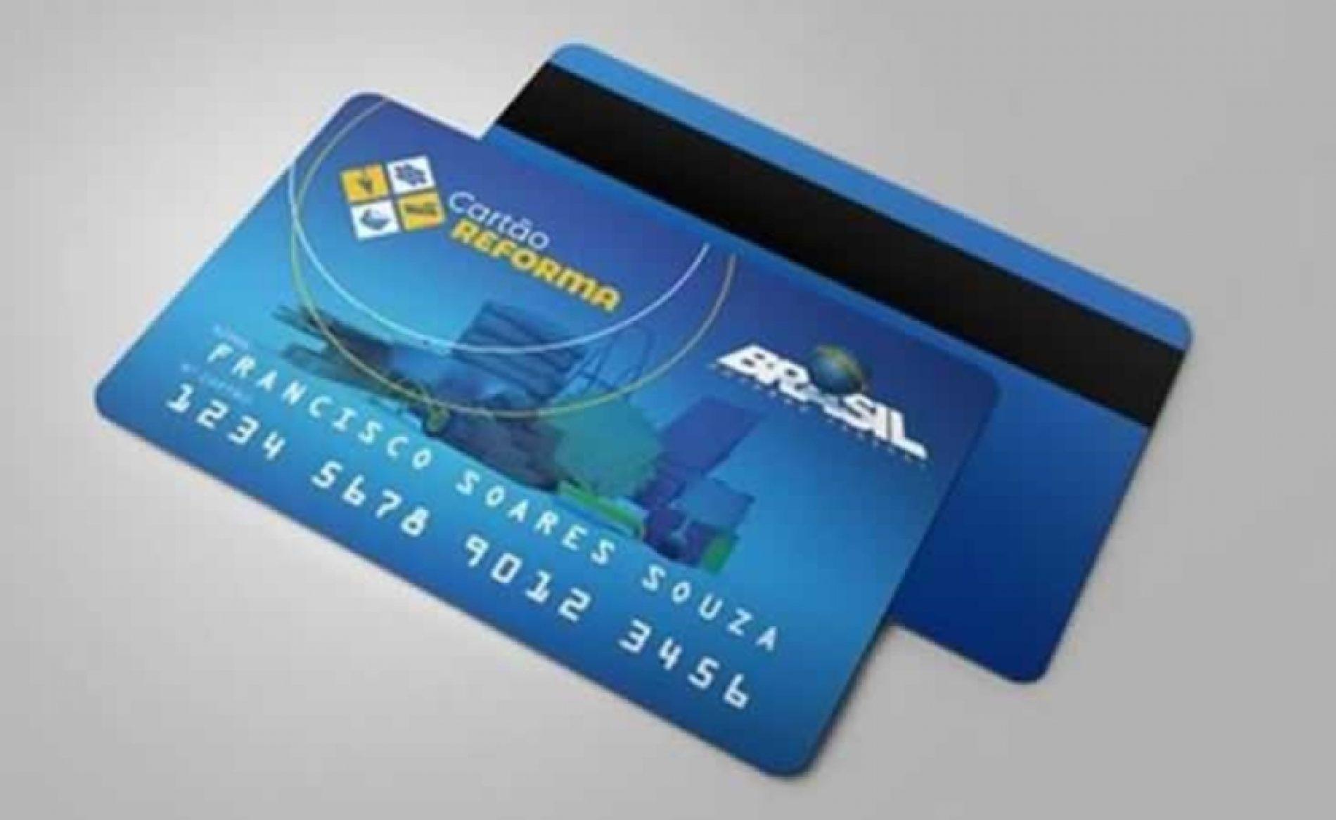 Cartão Reforma beneficiará famílias carentes com até R$ 9,6 mil